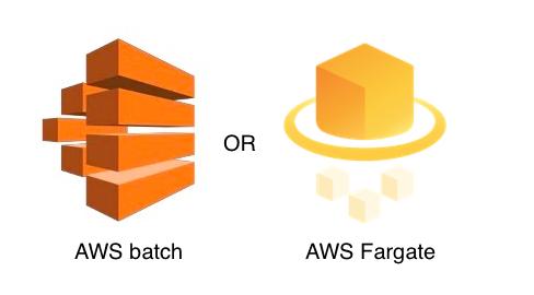 AWS batch + ECRなのか、fargate (EC2)なのか